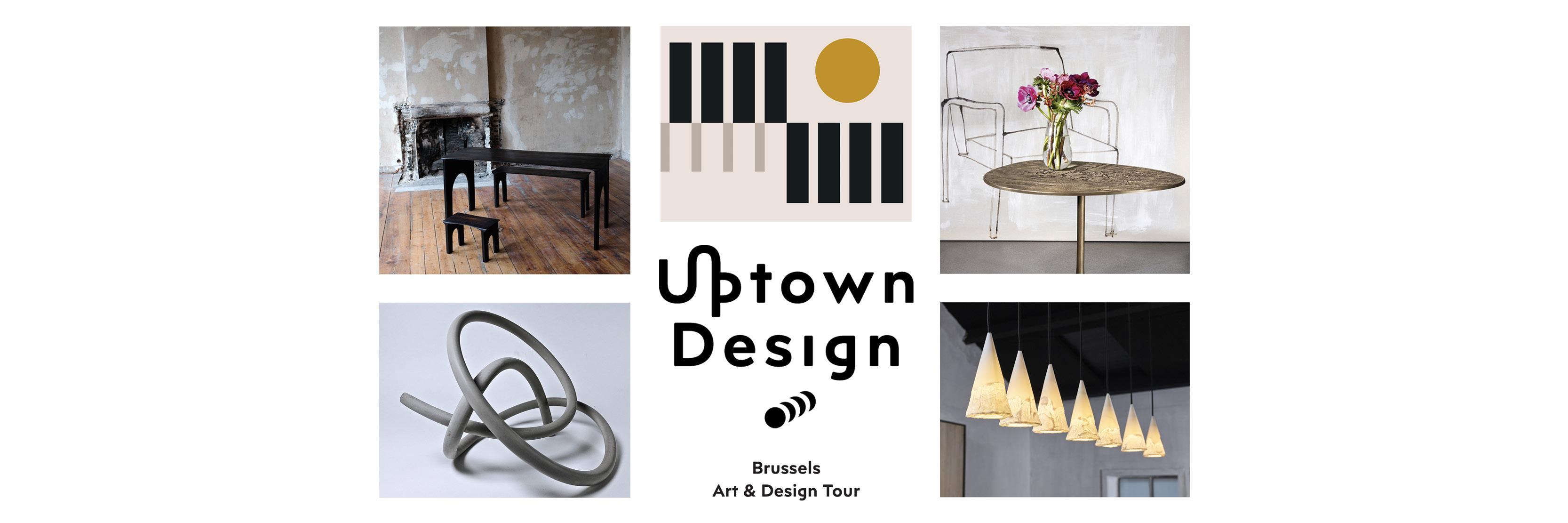 Uptown Design 2019 - Brussels Art & Design Tour